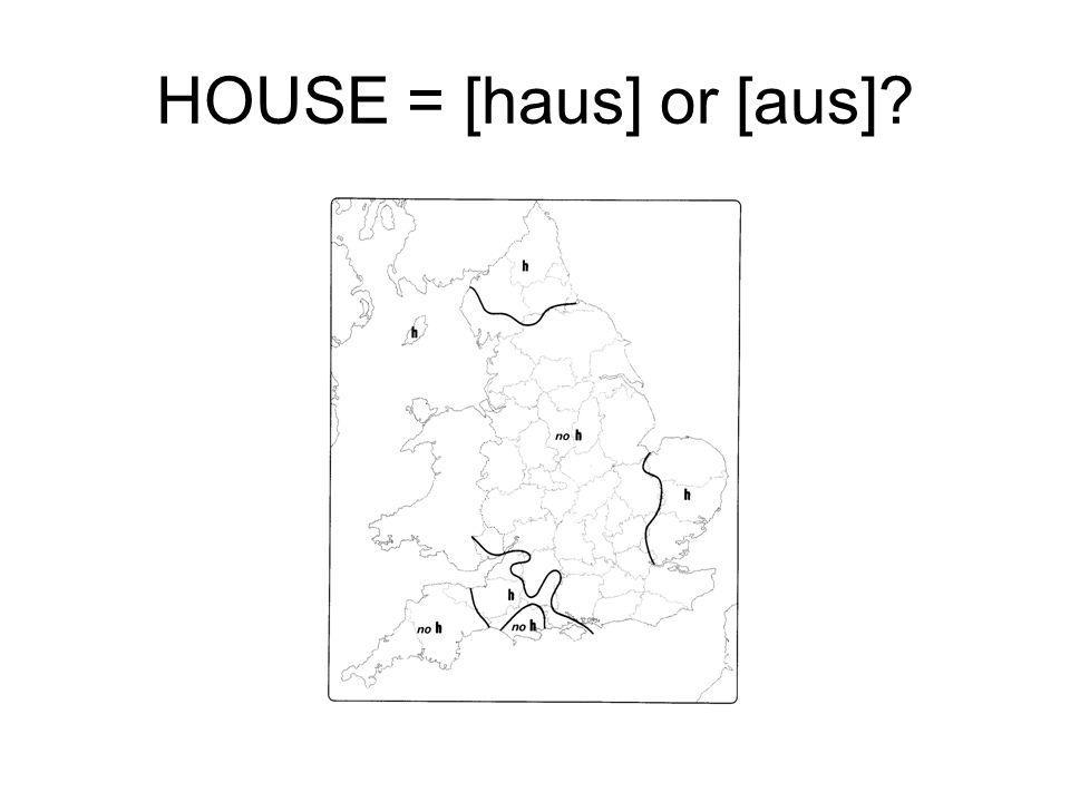 HOUSE = [haus] or [aus]